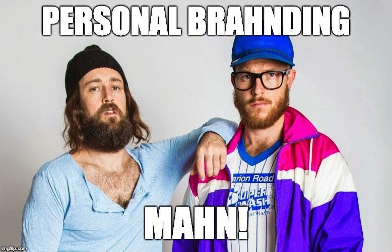 Personal Branding - Bondi Hipster meme.